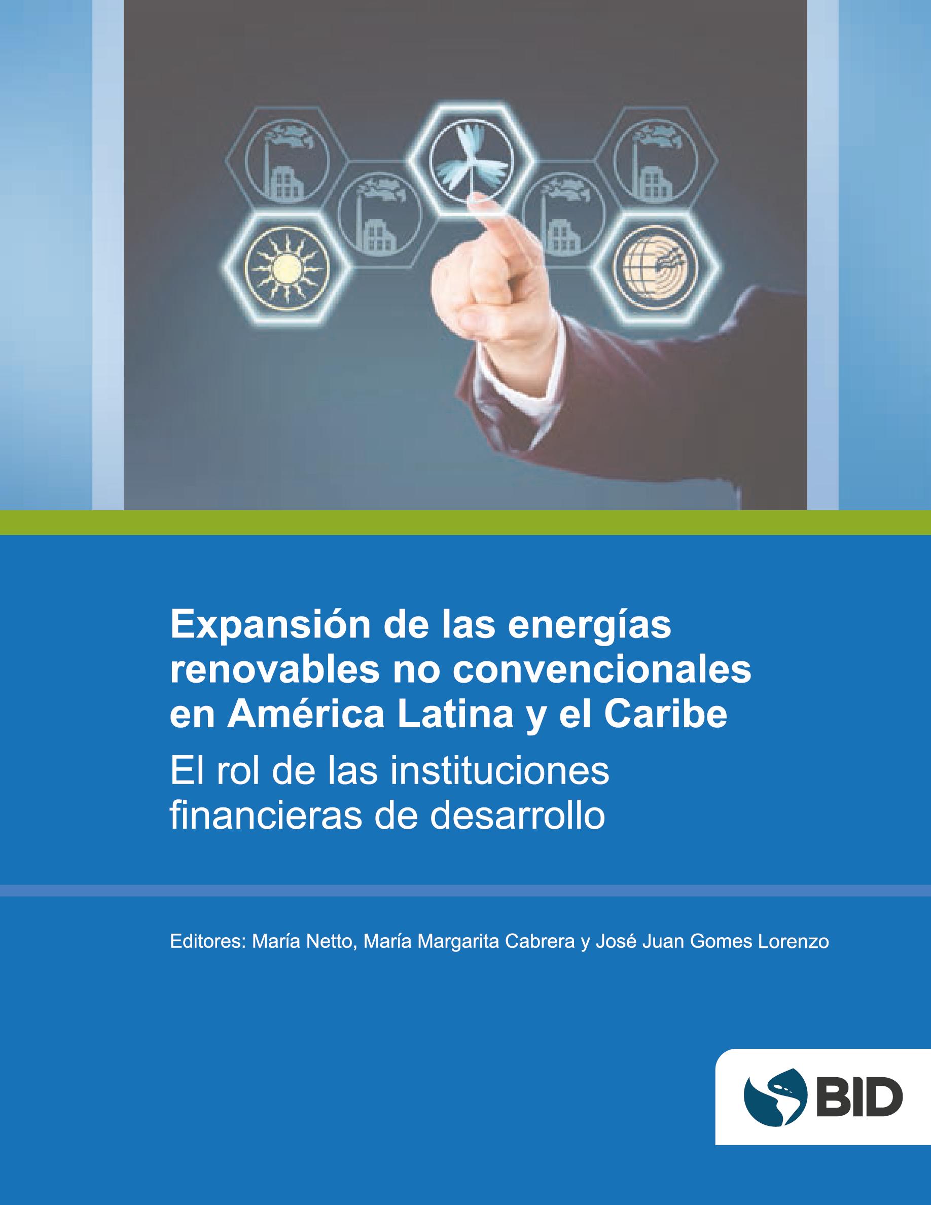 Expansión de las energías renovables no convencionales en América Latina y el Caribe. El rol de las instituciones financieras de desarrollo